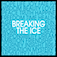 Breaking the Ice - Co...